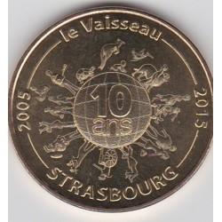 67 - Strasbourg - Le Vaisseau 2005-2015 - 10 ans - 2015