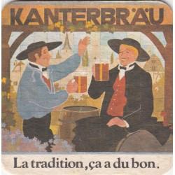 Sous bock de bière - Kanterbrau - La tradition,ça a du bon