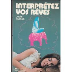 Interprétez vos rêves (Français) - Louis Stanke